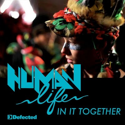 Human Life - In it Together (Extended Mix)