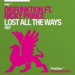 Disfunktion Ft. Nicky Prince - Lost All The Ways (Original Mix)