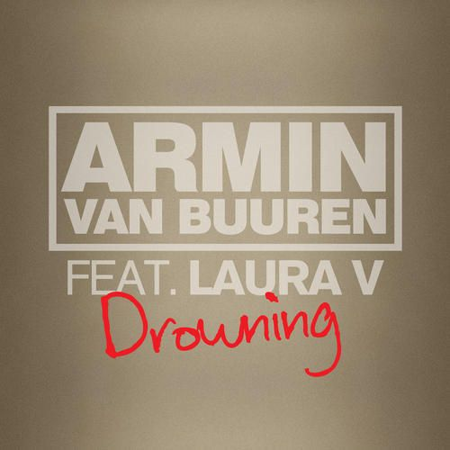 Armin Van Buuren feat. Laura V – Drowning (Avicii Remix)