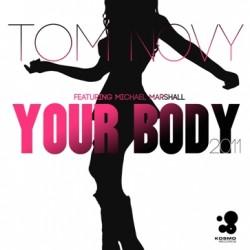Tom Novy ft Michael Marshall - Your Body (Inc.Lissat & Voltaxx Remix)