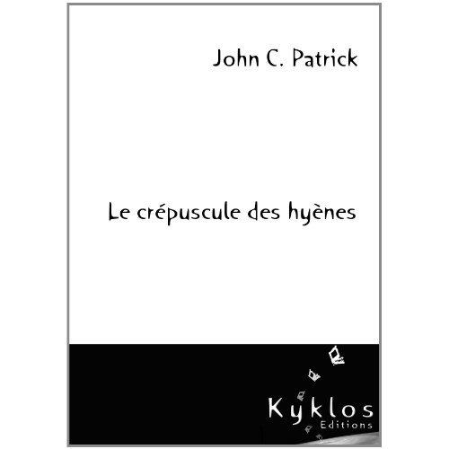 Le crépuscules des hyènes de Patrick John C dans Roman historique patric10