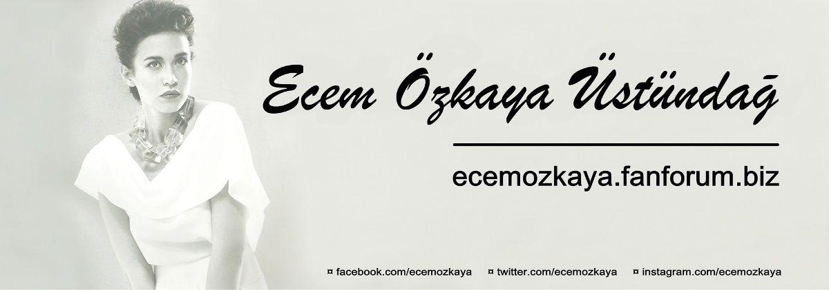 Ecem Özkaya Üstündağ Fan Sitesi