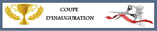 COUPE D'INAUGURATION