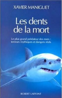 zoologie requin dents de la mort xavier Maniguet squale requin blanc megalodon peur prédateur eau marin forum poisson tueur