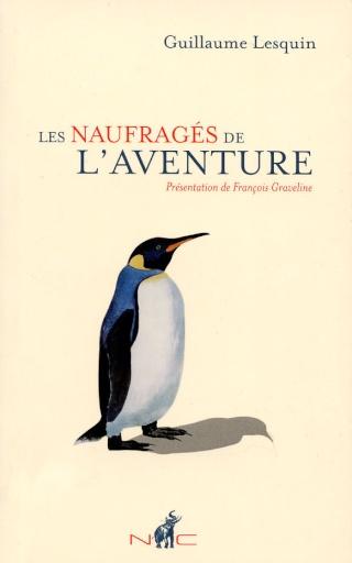Nicolas Chaudun Guillaume Lesquin Les naufragés de l'aventure 2010 François Graveline forum littérature