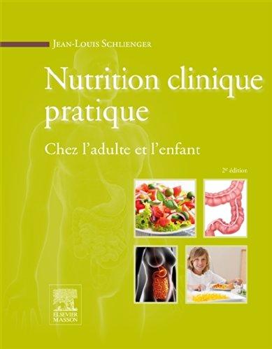 Nutrition clinique pratique Chez l adulte et l enfant 2ème édition