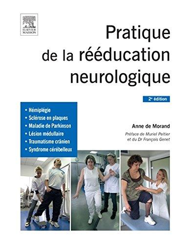 Pratique de la rééducation neurologique, 2e édition