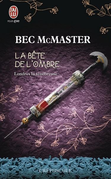 Londres la ténébreuse, Bec McMaster, tomes 1, 1.5 et 2