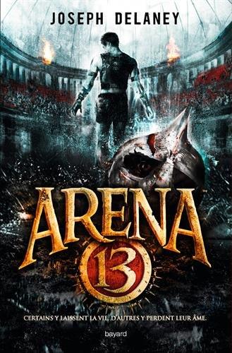 Arena 13 Tome 1 - Joseph Delaney