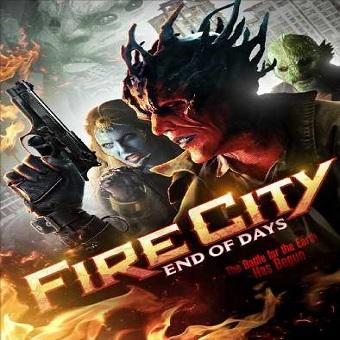 فيلم Fire city End of Days 2015 مترجم ديفيدى