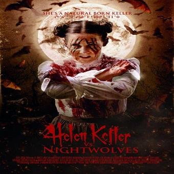 فيلم Helen Keller Vs Nightwolves 2015 مترجم ديفيدى