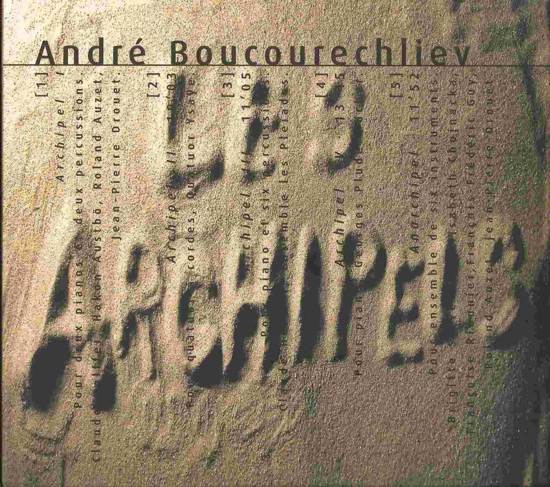 André Boucourechliev / Georges Pludermacher - Archipel 3