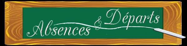 ABSENCES & DEPARTS