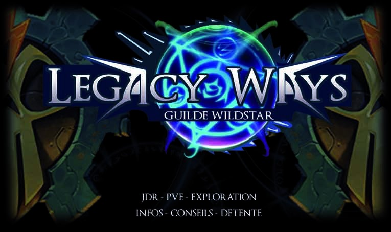 Wildstar Guilde : Legacy Ways