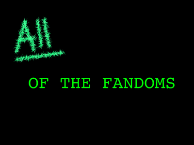 All of the Fandoms