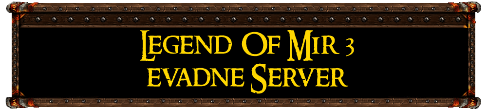 Legend Of Mir 3 Evadne Server